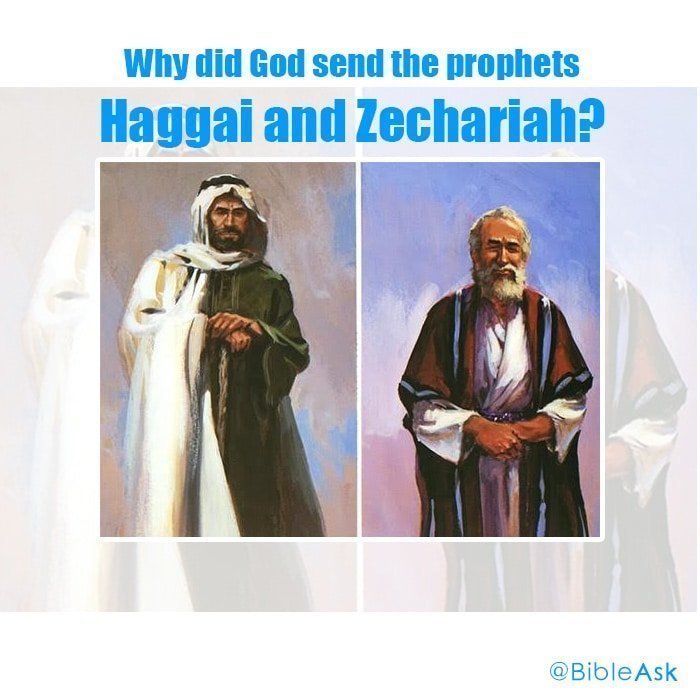 Why did God send the prophets Haggai and Zechariah