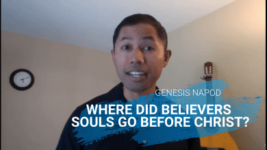 Where did believers souls go after they died, but before Jesus died and rose again?