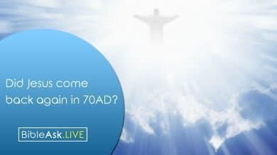 Did Jesus come back again in 70AD