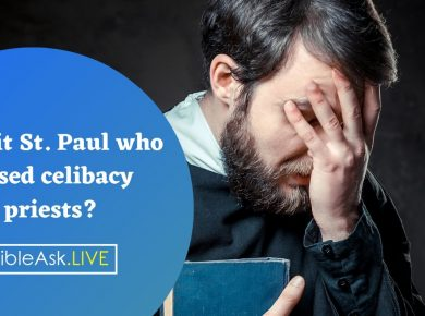 Was it St Paul who imposed celibacy upon priests